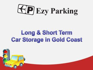 Ezy Parking - Long & Short Term Car Storage in Gold Coast