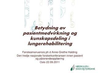 Betydning av pasientmedvirkning og kunskapsdeling i lungerehabilitering