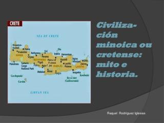 Civi liza-ción  minoica ou cretense: mito e historia.