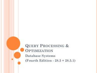 Query  Processing  &  Optimization