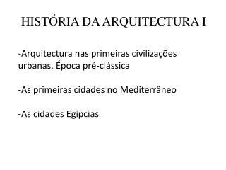 HISTÓRIA DA ARQUITECTURA I