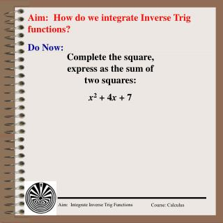 Aim:  How do we integrate Inverse Trig functions?