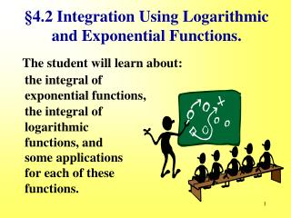 §4.2 Integration Using Logarithmic and Exponential Functions.