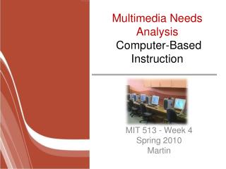 Multimedia Needs Analysis  Computer-Based Instruction
