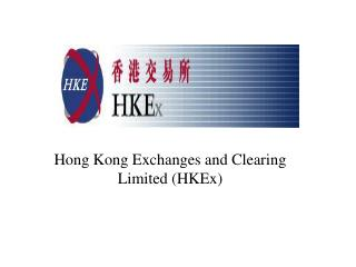 Hong Kong Exchanges and Clearing Limited (HKEx)
