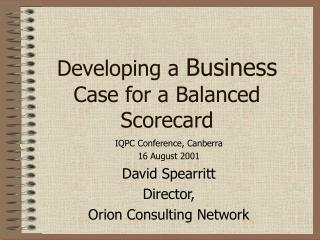 Developing a  Business  Case for a Balanced Scorecard