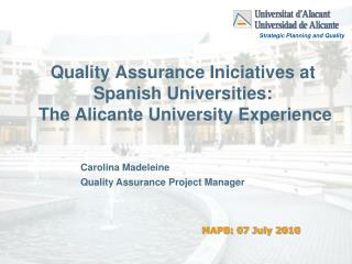 Quality Assurance Iniciatives at Spanish Universities:  The Alicante University Experience