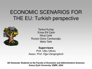 ECONOMIC SCENARIOS FOR THE EU: Turkish perspective