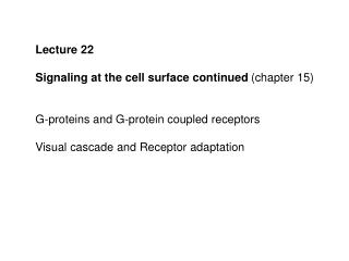 Lecture 22 Signaling at the cell surface continued  (chapter 15)