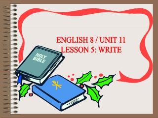 ENGLISH 8 / UNIT 11 LESSON 5: WRITE