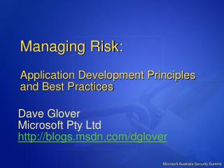 Managing Risk:   Application Development Principles and Best Practices