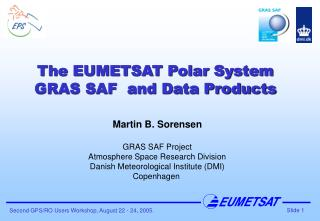 The EUMETSAT Polar System GRAS SAF  and Data Products
