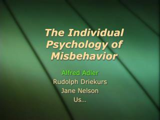 The Individual Psychology of Misbehavior