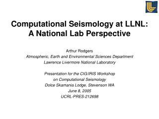Computational Seismology at LLNL:  A National Lab Perspective