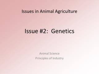 Issue #2:  Genetics