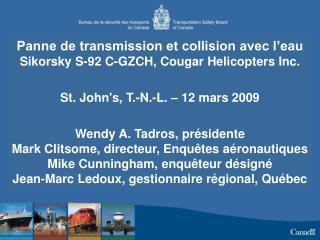 Panne de transmission et collision avec l'eau Sikorsky S-92 C-GZCH, Cougar Helicopters Inc.