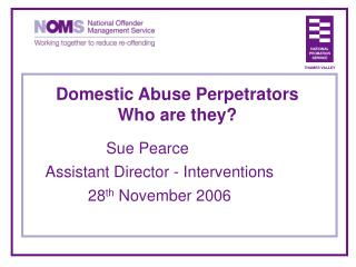 Domestic Abuse Perpetrators Who are they?