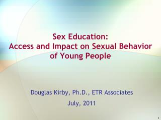 Sex Education:  Access and Impact on Sexual Behavior of Young People