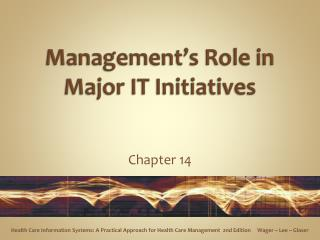Management s Role in Major IT Initiatives