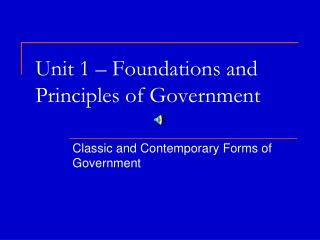 Unit 1 � Foundations and Principles of Government