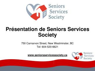 Présentation de Seniors Services Society 750 Carnarvon Street, New Westminster, BC