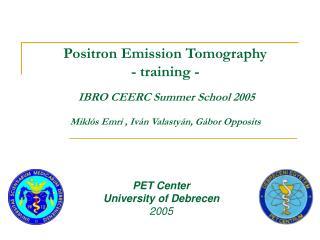 PET Center University of Debrecen 2005
