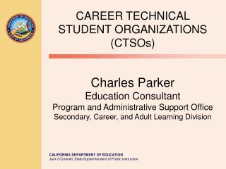 CAREER TECHNICAL STUDENT ORGANIZATIONS (CTSOs)