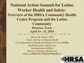 National Action Summit for Latino Worker Health and Safety:  Overview of the HRSA Community Health Center Program and th