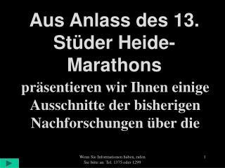 Aus Anlass des 13. Stüder Heide-Marathons