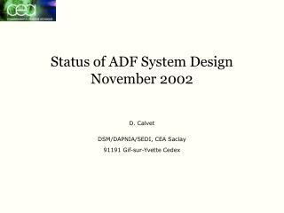 Status of ADF System Design November 2002