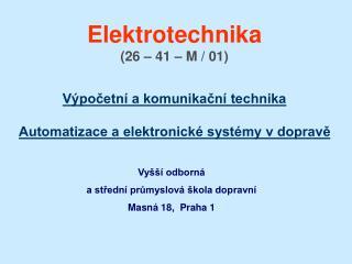 Vyšší odborná  a střední průmyslová škola dopravní Masná 18,  Praha 1