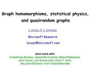 Graph homomorphisms, statistical physics,  and quasirandom graphs