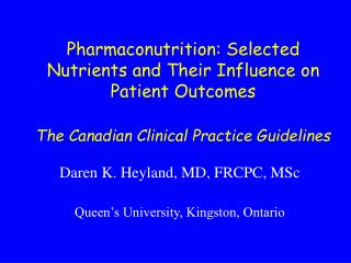 Pharmaconutrition: Selected Nutrients and Their Influence on Patient Outcomes  The Canadian Clinical Practice Guidelines