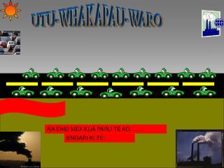 UTU-WHAKAPAU-WARO