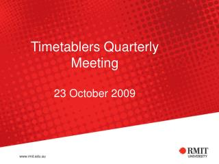 Timetablers Quarterly Meeting 23 October 2009