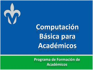 Computación Básica para Académicos