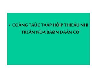 COÂNG TAÙC TAÄP HÔÏP THIEÁU NHI TREÂN ÑÒA BAØN DAÂN CÖ