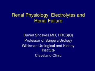 Renal Physiology, Electrolytes and Renal Failure