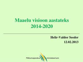 Maaelu visioon aastateks 2014-2020