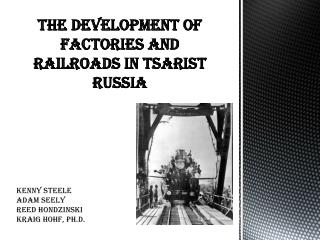 The Development of Factories and Railroads in Tsarist Russia