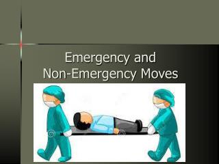Emergency and   Non-Emergency Moves
