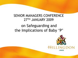 SENIOR MANAGERS CONFERENCE 27 TH  JANUARY 2009
