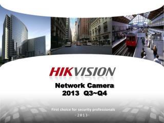 Network Camera 2013  Q3~Q4