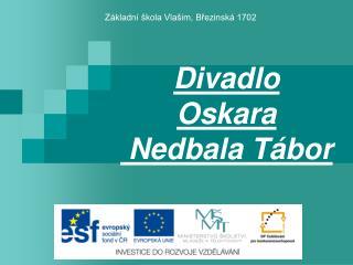 Divadlo  Oskara  Nedbala Tábor