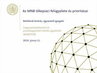 Az MNB tőkepiaci felügyelete és prioritásai
