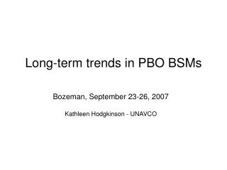 Long-term trends in PBO BSMs