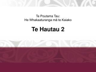 Te Poutama Tau: He Whakaaturanga m? te Kaiako Te Hautau 2