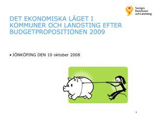 DET EKONOMISKA LÄGET I KOMMUNER OCH LANDSTING EFTER BUDGETPROPOSITIONEN 2009