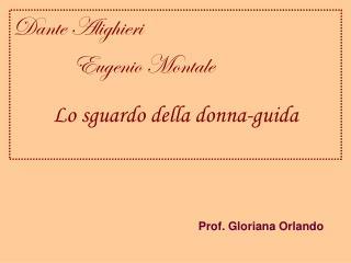 Dante Alighieri                   Eugenio Montale  Lo sguardo della donna-guida