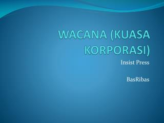 WACANA (KUASA KORPORASI)